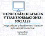 TECNOLOGÍAS DIGITALES Y TRANSFORMACIONES SOCIALES