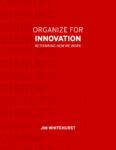 Organizar para la innovación: su guía para el cambio cultural